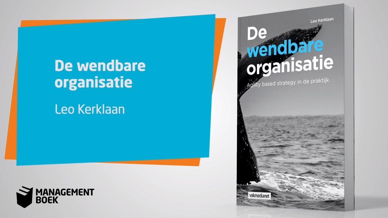 De wendbare organisatie | Management boek | Leo Kerklaan